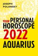 Aquarius 2022: Your Personal Horoscope