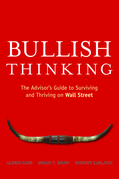 Bullish Thinking: The Advisors Guide to Surviving and Thriving on Wall Street