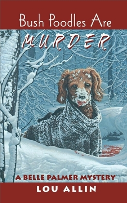 Bush Poodles Are Murder: A Belle Palmer Mystery
