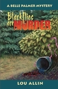 Blackflies Are Murder: A Belle Palmer Mystery