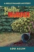 Blackflies Are Murder: A Belle Palmer Mystery