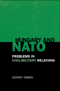 Hungary and NATO: Problems in Civil-Military Relations