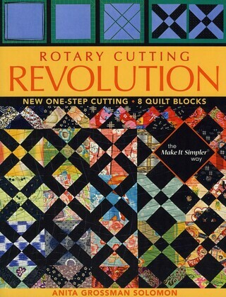 Rotary Cutting Revolution: New One-Step Cutting, 8 Quilt Blocks