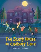 The Scary House on Cadbury Lane