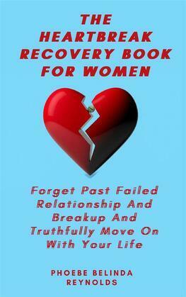 The Heartbreak Recovery Book For Women