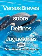 Versos Breves Sobre Delfines Juguetones