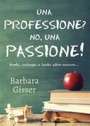 Una professione? No, una passione! Bimbi, colleghi e tanto altro ancora...