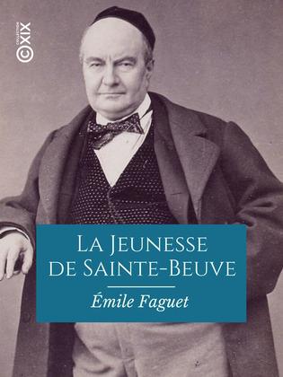 La Jeunesse de Sainte-Beuve