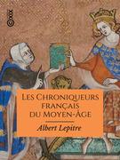 Les Chroniqueurs français du Moyen-Âge