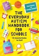 The Everyday Autism Handbook for Schools