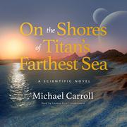 On the Shores of Titan's Farthest Sea