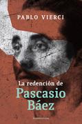 La redención de Pascacio Báez