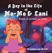 A Day in the Life of Mo-Mo & Lani