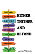 Hither Thither and Beyond