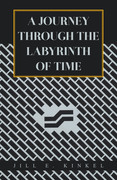 A Journey Through  the Labyrinth of Time