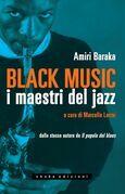Black music. I maestri del jazz