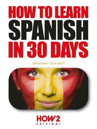 How to Learn Spanish in 30 Days
