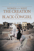 Women of the West The Creation of the Black Cowgirl