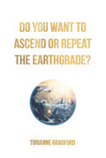 Do You Want To Ascend Or Repeat The Earthgrade?