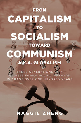 From Capitalism To Socialism Toward Communism a.k.a. Globalism