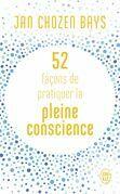 52 façons de pratiquer la pleine conscience