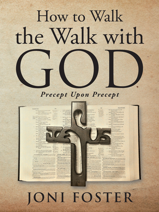 How to Walk the Walk with God