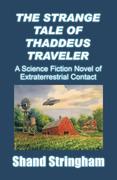 The Strange Tale of Thaddeus Traveler
