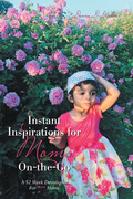 Instant Inspirations for Moms On-The-Go