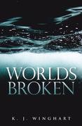 Worlds Broken