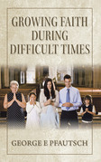 Growing Faith  During  Difficult Times