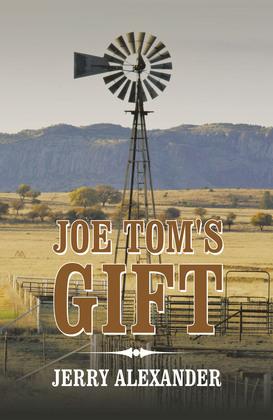 Joe Tom's Gift