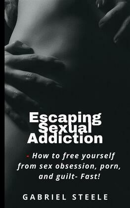 Escaping Sexual Addiction