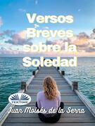 Versos Breves Sobre La Soledad