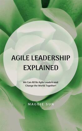 Agile Leadership Explained