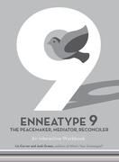 Enneatype 9: The Peacemaker, Mediator, Reconciler