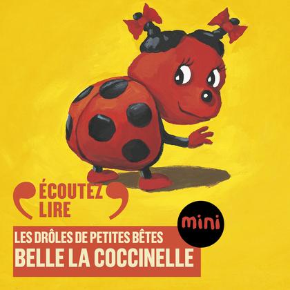 Belle la coccinelle - Les Drôles de Petites Bêtes