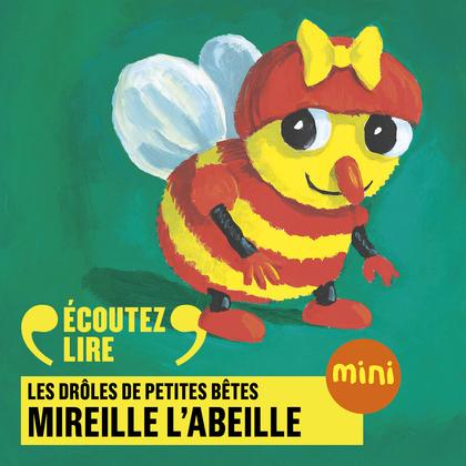 Mireille l'abeille - Les Drôles de Petites Bêtes