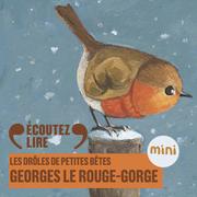 Georges le rouge-gorge - Les Drôles de Petites Bêtes