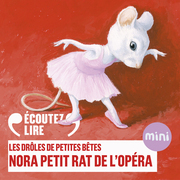 Nora petit rat de l'Opéra - Les Drôles de Petites Bêtes