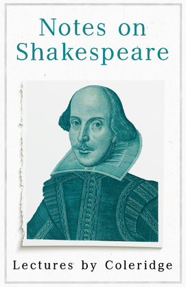 Notes on Shakespeare - Lectures by Coleridge