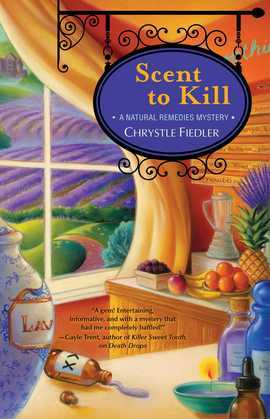 Scent to Kill: A Natural Remedies Mystery