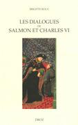 Les Dialogues de Salmon et Charles VI : Images du pouvoir et enjeux politiques