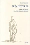 Pré-Histoires : Textes troublés au seuil de la modernité