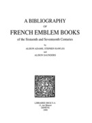 A Bibliography of French Emblem Books of the Sixteenth and Seventeenth Centuries. Vol. 1, A-K