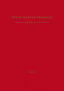 Peter Martyr Vermigli : Humanism, Republicanism, Reformation = Petrus Martyr Vermigli : Humanismus, Republikanismus, Reformation