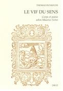 """""""Le Vif du sens"""" :  Corps et poésie selon Maurice Scève"""