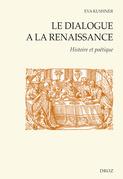 Le dialogue à la Renaissance : Histoire et poétique