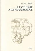 """Le Cynisme à la Renaissance :  D'Erasme à Montaigne ; suivi de """"Les Espitres de Diogenes"""" (1546)"""