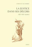 La Justice dans ses décors (XVe-XVIe siècles)