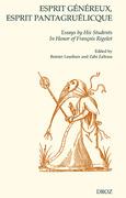 Esprit généreux, esprit pantagruélicque. Essays by His Students In Honor of François Rigolot